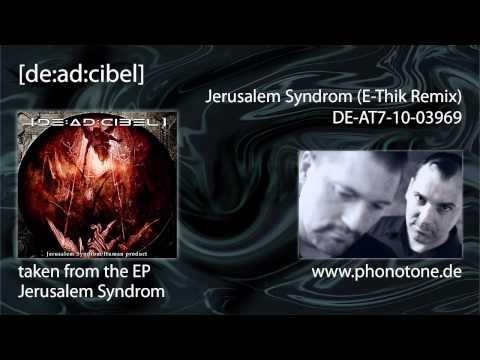[de:ad:cibel] - Jerusalem Syndrom (e-thik remix)