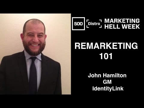 [500Distro] Remarketing 101 with John Hamilton