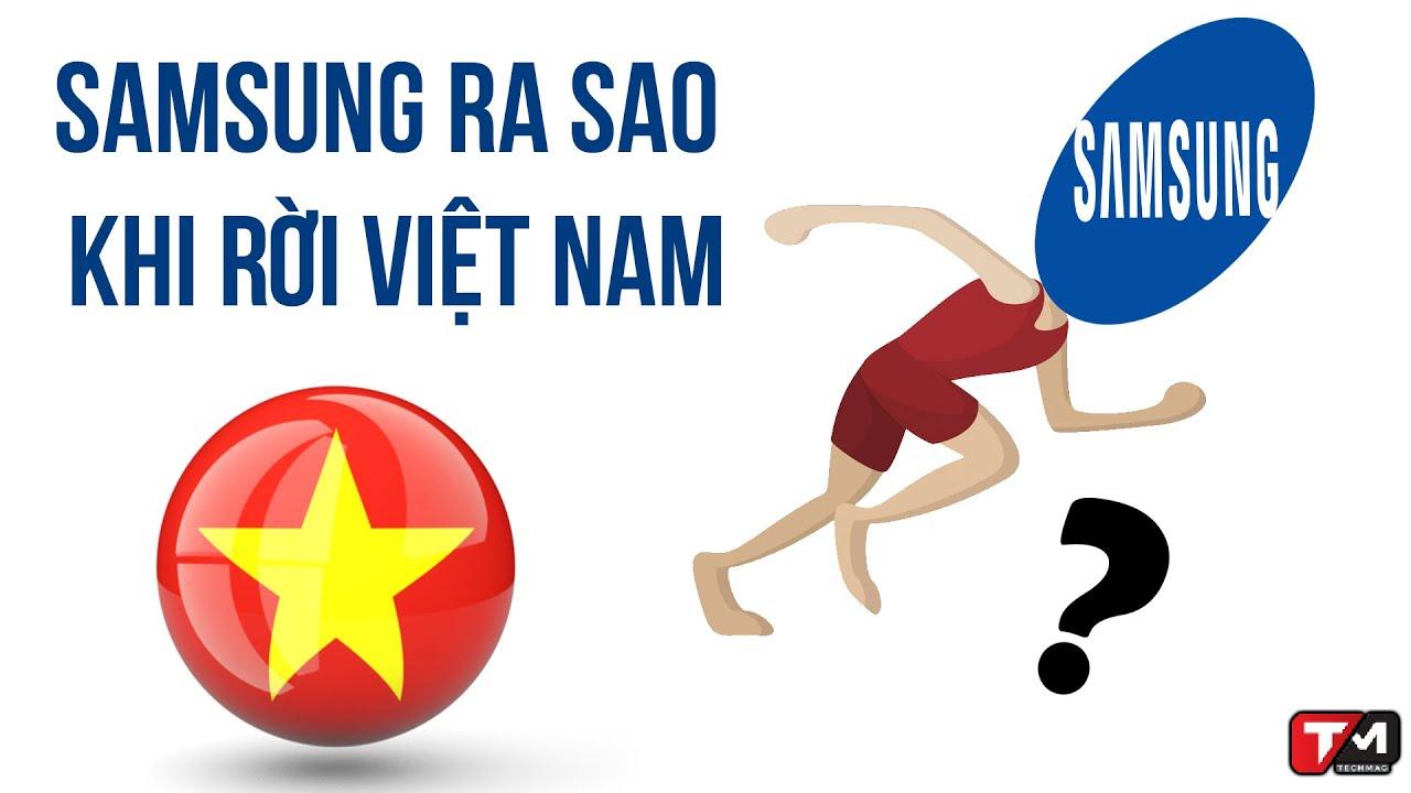 Viễn cảnh nào cho Samsung nếu như công ty quyết định rời khỏi Việt Nam??