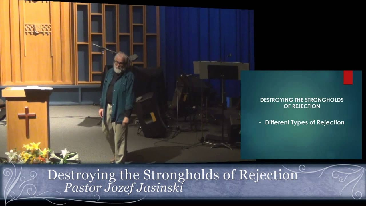Destroying Strongholds of Rejection: Spiritual Warfare