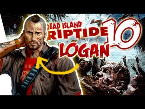 Dead Island Riptide Gameplay Walkthrough Part 10 Logan - Natural Resources | Xbox 360/PS3/PC