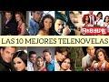 LAS MEJORES NOVELAS MEXICANAS | LAS 10 MEJORES DE TELEVISA ♡