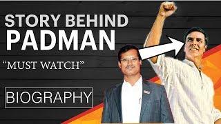 Arunachalam Muruganantham | REAL PADMAN | Biography Full Story | Akshay Kumar |