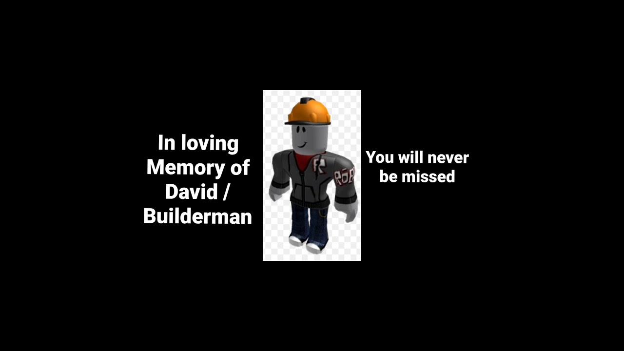 In Loving Memory of Builderman RIP Roblox   YouTube
