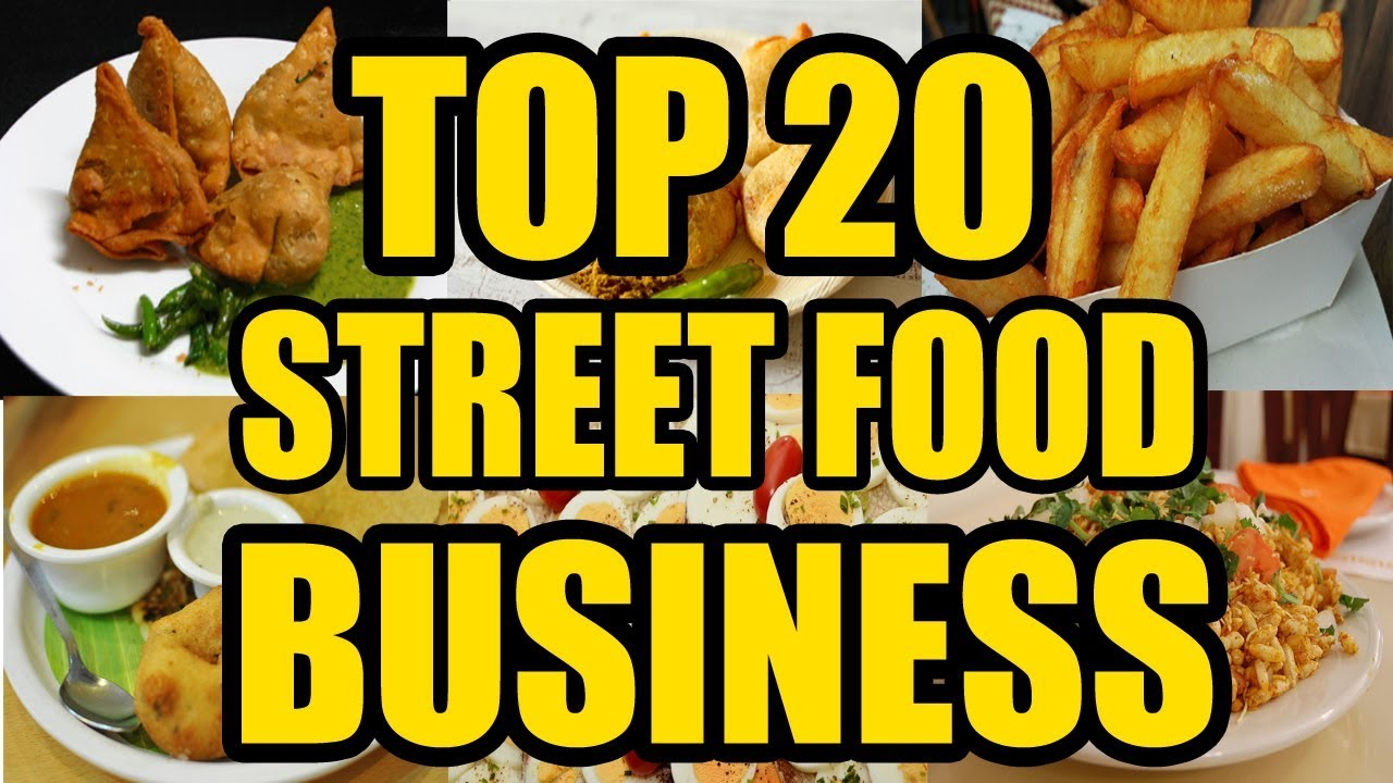 Top 20 Street Food Small Business Ideas Youtube