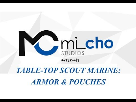 Warhammer 40K Table Top Scout Marine - Part 2: Armor & Pouches - Episode 11 by MiCho