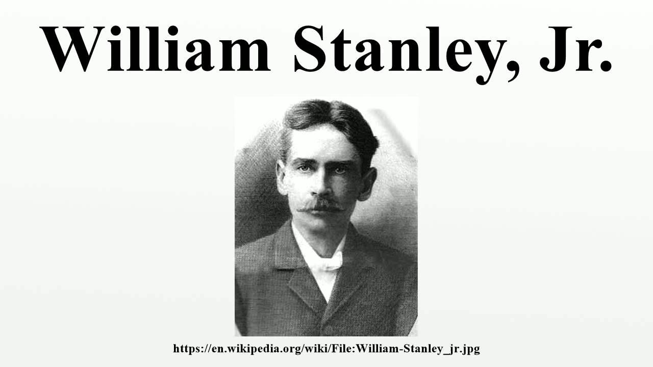 Resultado de imagen para William Stanley, Jr.