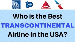 Best PREMIUM TRANSCONTINENTAL Airline in the USA?
