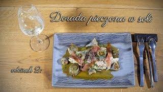 Dorada pieczona w soli - Smaki Francji z Lacanche, gotuje Arkadiusz Wilamowski