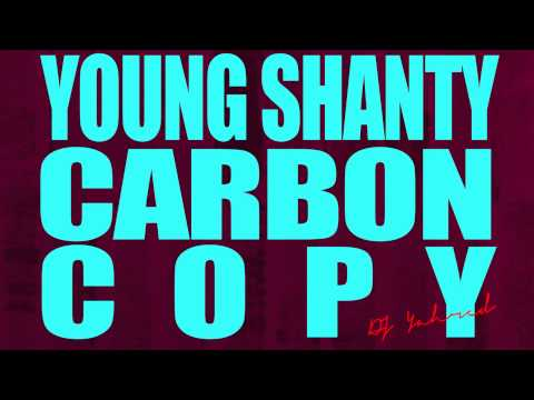 Young Shanty Iyahson  Carbon Copy
