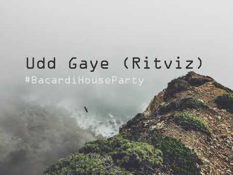 Udd Gaye - By Ritviz Ft. Nucleya , #BacardiHouseParty.