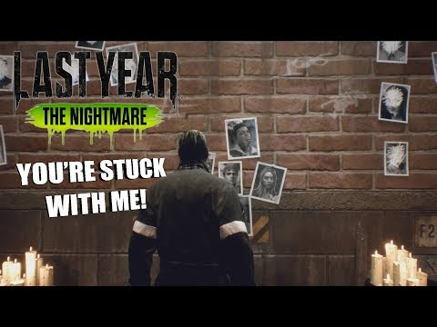 YOU'RE STUCK IN HERE WITH ME! | Last Year: The Nightmare GAMEPLAY