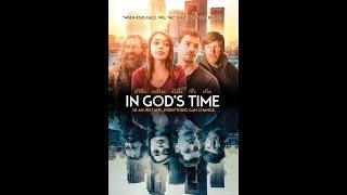 Христианский фильм 2017 ' В Божье время'