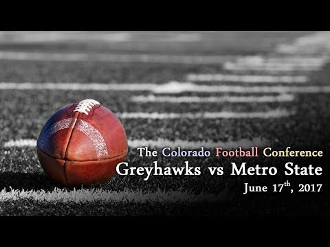 Football - Colorado Greyhawks vs Metro State - 6/17/17