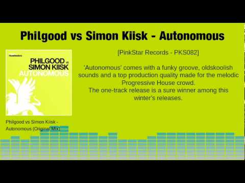 Philgood vs Simon Kiisk - Autonomous [PinkStar/Sirup Music]