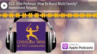 Guest Appearance: EP 422- Ellie Perlman How To Boost Multi Family​ Investment Returns