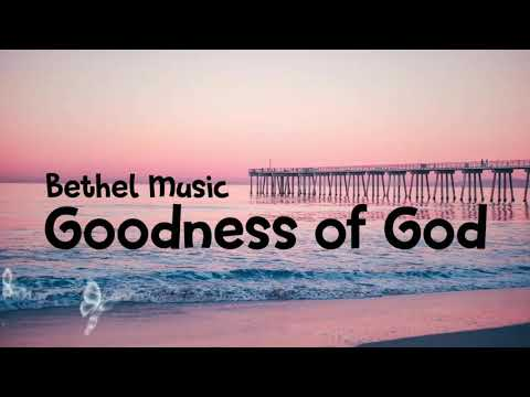 Goodness of God-Bethel Music-lyrics Mp3