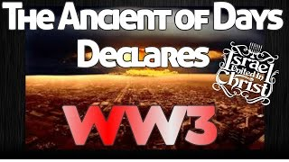 The Israelites:The Ancient of Days Will Declare WW3