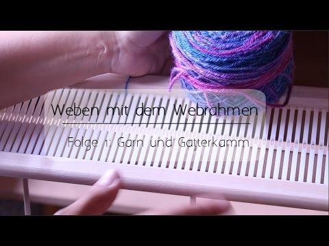 Fabulous Weben Teil 1: Garn und Gatterkamm - YouTube CD94