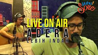 Video ADERA - LEBIH INDAH (YUHUSORE LIVE VERSION) download MP3, 3GP, MP4, WEBM, AVI, FLV April 2018