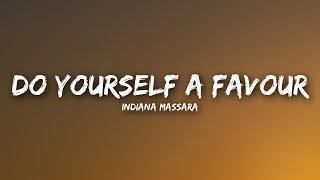 Indiana Massara - Do Yourself a Favour