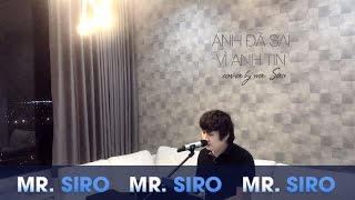 Anh  Sai V Anh Tin - Cover by Mr Siro