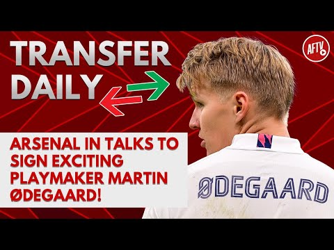 Arsenal In Talks To Signing Exciting Playmaker Martin Ødegaard! | AFTV Transfer Daily