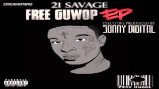 21 Savage - One Foot [Free Guwop EP] [2015] + DOWNLOAD Mp3