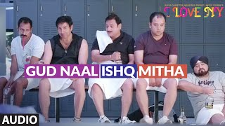 Gud Naal Ishq Mitha (AUDIO)   I Love New Year   Sunny Deol, Kangana Ranaut   Tochi Raina