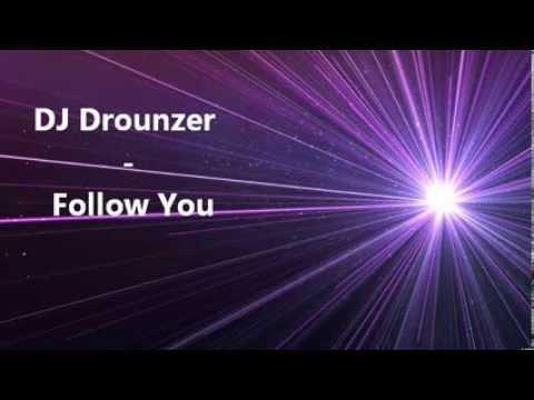 DJ Drounzer - Follow You