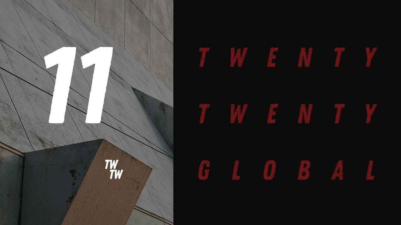 Twenty Twenty Global - Episode Eleven
