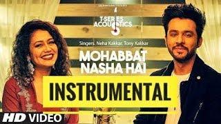Mohabbat Nasha Hai - Instrumental Karaoke | HATE STORY 4 | Neha Kakkar | Tony Kakkar | T-Series