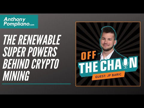 JP Baric, Founder & CEO Of Mining Store: The Renewable Super Powers Behind Crypto Mining