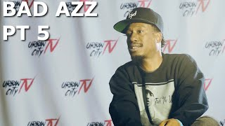 Bad Azz: Ray J incident, Future of Bad Azz. (Part 5 of 5)