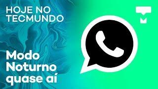 Modo Noturno do WhatsApp quase aí, OnePlus 7 Pro anunciado e mais - Hoje no TecMundo