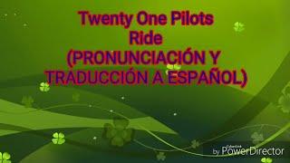 Ride - Twenty One Pilots (PRONUNCIACION A ESPAÃ'OL)