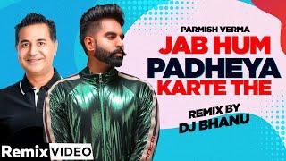 Jab Hum Padheya Karte The (Official Remix) | Parmish Verma | DJ Bhanu | Latest Punjabi Song 2020