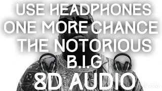 The Notorious B.I.G. - One More Chance 8D Audio