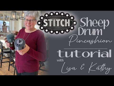 Sheep Drum Pincushion Tutorial with Lisa and Kathy
