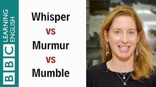 Whisper vs Murmur vs Mumble - English In A Minute