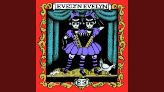 Have You Seen My Sister Evelyn?