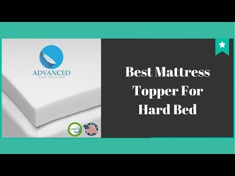 Best Mattress Topper For Hard Bed - Best Mattress Topper 2018