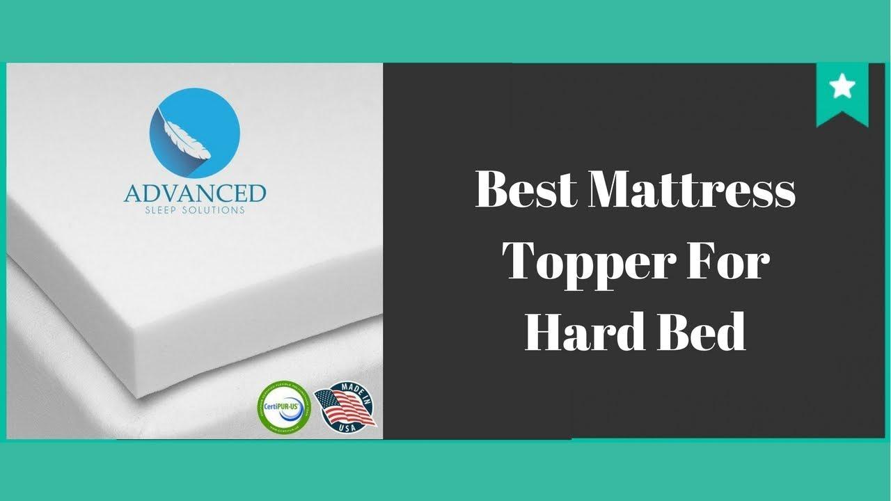 Best Mattress Topper For Hard Bed   Best Mattress Topper 2018