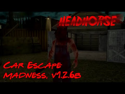 HeadHorse 1.2.6b Intro + Car Escape (Madness Difficulty, Day 1, 17:08)