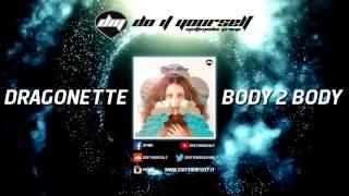 Dragonette - Body 2 body