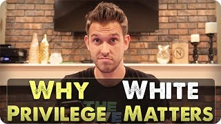 Why White Privilege Matters