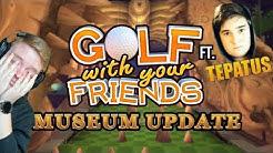 Onko tässä pelin surkein kartta? (MUSEUM) - Golf With Your Friends ft. Tepatus