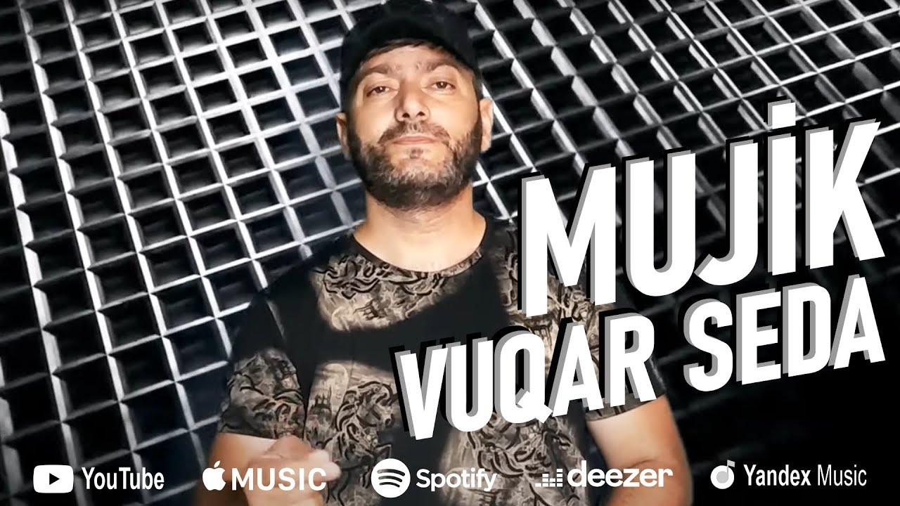 Vuqar Seda - Mujik (Мужик)