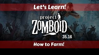 Let's Learn!: Project Zomboid 35.16!: How to Farm