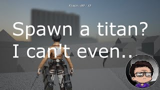 GAoT: How to spawn a Titan !!FIXED!!